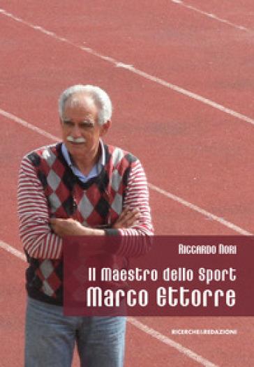 Il maestro dello sport Marco Ettorre - Riccardo Nori | Ericsfund.org