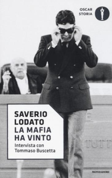 La mafia ha vinto. Intervista con Tommaso Buscetta - Saverio Lodato |