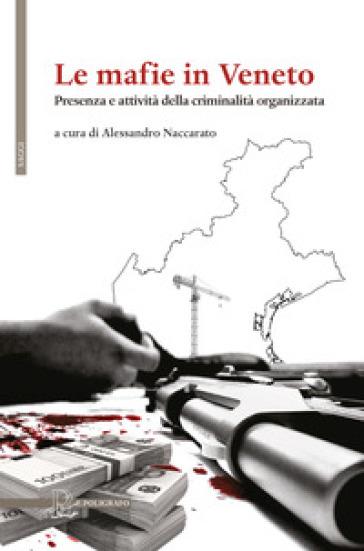 Le mafie in Veneto. Presenza e attività della criminalità organizzata - A. Naccarato | Kritjur.org