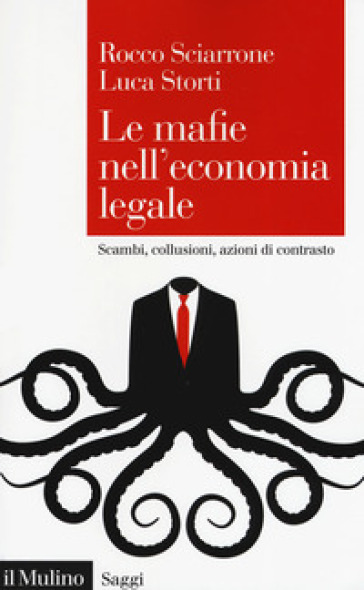Le mafie nell'economia legale. Scambi, collusioni, azioni di contrasto - Rocco Sciarrone pdf epub
