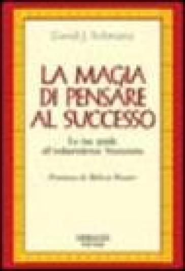 La magia di pensare al successo. La tua guida all'indipendenza finanziaria - David J. Schwartz pdf epub