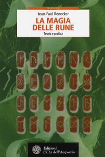 La magia delle rune. Teoria e pratica - Jean-Paul Ronecker pdf epub
