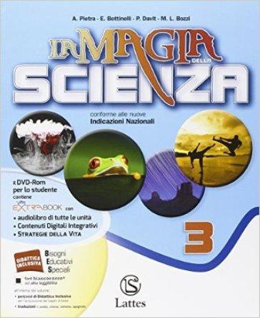 La magia della scienza. Per la Scuola media. Con DVD. Con e-book. Con espansione online. 3. - Antonella Pietra  