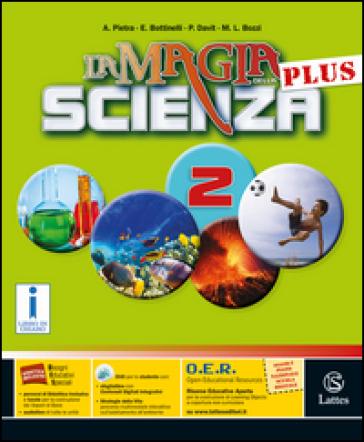 La magia della scienza plus. Per la Scuola media. Con DVD-ROM. Con e-book. Con espansione online. 2.