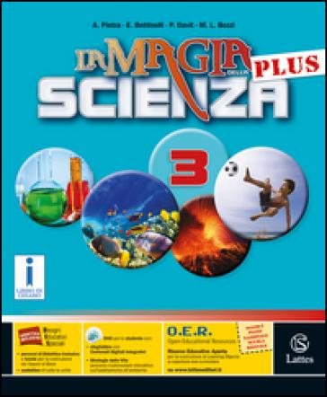 La magia della scienza plus. Per la Scuola media. Con DVD-ROM. Con e-book. Con espansione online. 3. - Antonella Pietra | Rochesterscifianimecon.com