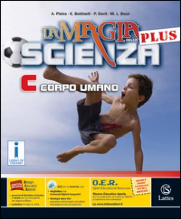 La magia della scienza plus. Vol. C. Con e-book. Con espansione online. Per la Scuola media. Con DVD-ROM - Antonella Pietra  