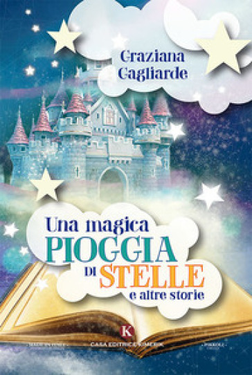 Una magica pioggia di stelle e altre storie. Ediz. a colori - Graziana Gagliarde   Thecosgala.com