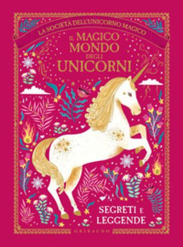 Il magico mondo degli unicorni. Segreti e leggende - Selwyn E. Phipps | Jonathanterrington.com