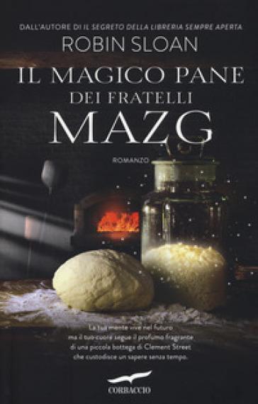 Il magico pane dei fratelli Mazg - Robin Sloan |
