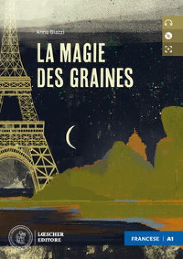 La magie des graines. Niveau A1 (débutant). Con e-book. Con espansione online. Con CD-Audio - Anna Biazzi   Kritjur.org