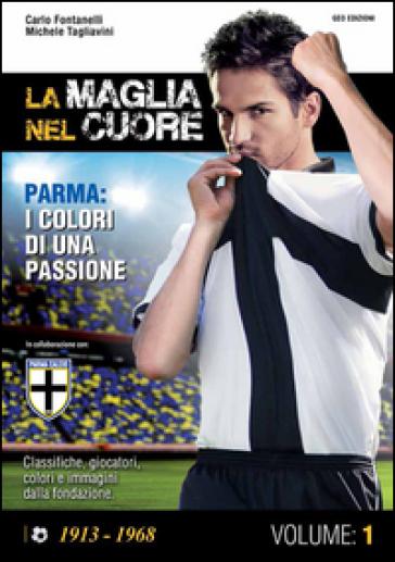La maglia nel cuore. Parma. I colori di una passione. 1. - Carlo Fontanelli   Thecosgala.com