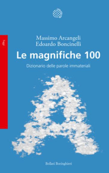 Le magnifiche 100. Dizionario delle parole immateriali - Massimo Arcangeli | Ericsfund.org