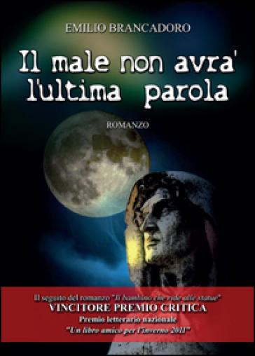 Il male non avrà l'ultima parola - Emilio Brancadoro  