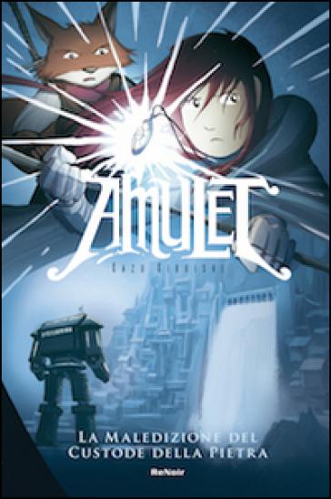 La maledizione del custode della pietra. Amulet. 1. - Kazu Kibuishi | Rochesterscifianimecon.com