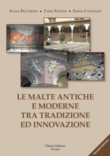Le malte antiche e moderne tra tradizione ed innovazione - Elena Pecchioni |