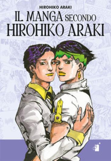 Il manga secondo Hirohiko Araki - Hirohiko Araki |
