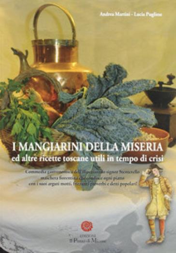 I mangiarini della miseria ed altre ricette toscane utili in tempo di crisi - Lucia Pugliese | Rochesterscifianimecon.com