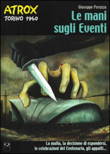 Le mani sugli eventi (Torino 1960). Atrox - Giuseppe Peruzzo  