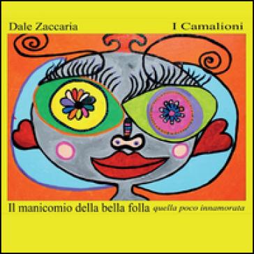 Il manicomio della bella folla, quella poco innamorata - Dale Zaccaria   Kritjur.org