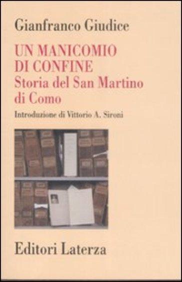 Un manicomio di confine. Storia del San Martino di Como - Gianfranco Giudice |