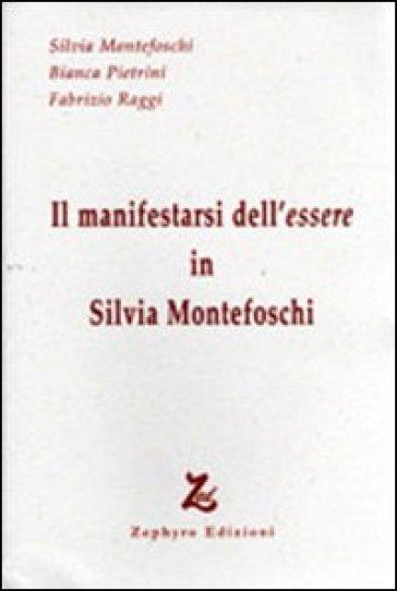 Il manifestarsi dell'essere in Silvia Montefoschi - Bianca Pietrini  