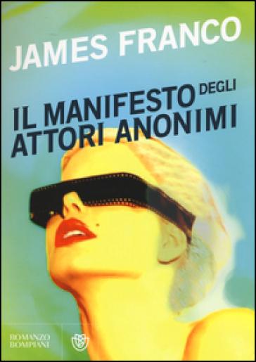 Il manifesto degli attori anonimi - James Franco | Kritjur.org