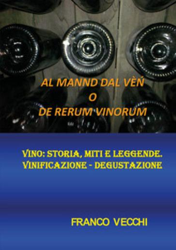 Al mannd dal vèn o de rerum vinorum - Franco Vecchi   Rochesterscifianimecon.com