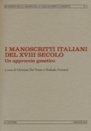 I manoscritti italiani del XVIII secolo. Un approccio genetico - C. Del Vento | Rochesterscifianimecon.com