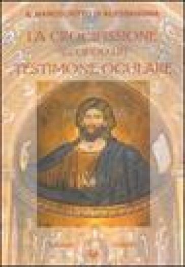 Il manoscritto di Alessandria. La crocifissione secondo un testimone oculare - D. Muggia   Jonathanterrington.com