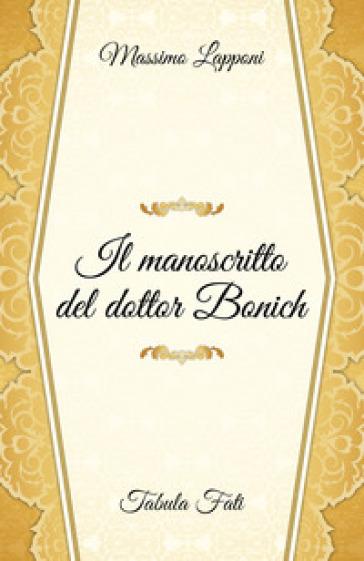 Il manoscritto del dottor Bonich - Massimo Lapponi  