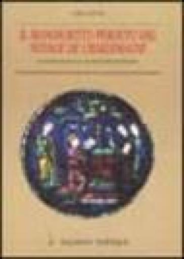 Il manoscritto perduto del «Voyage de Charlemagne». Il codice Royal 16EVIII della British Library - Carla Rossi |