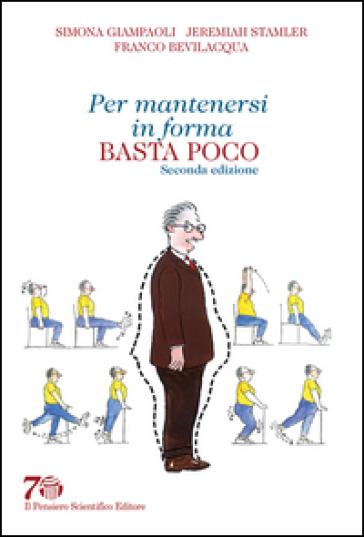 Per mantenersi in forma basta poco - Simona Giampaoli |