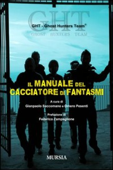 Il manuale del cacciatore di fantasmi - Ghost Hunters Team |
