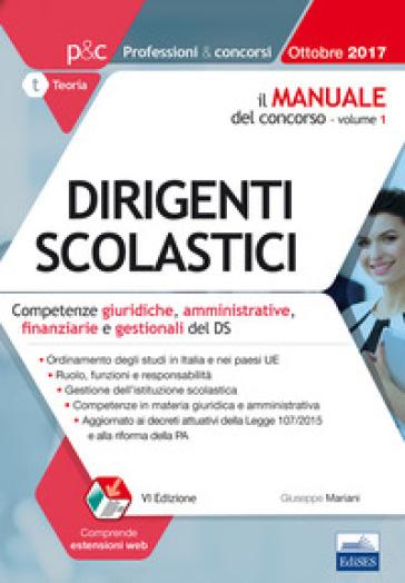 Il manuale del concorso per dirigente scolastico. 1: Competenze giuridiche, amministrative, finanziarie e gestionali del DS - Giuseppe Mariani | Thecosgala.com