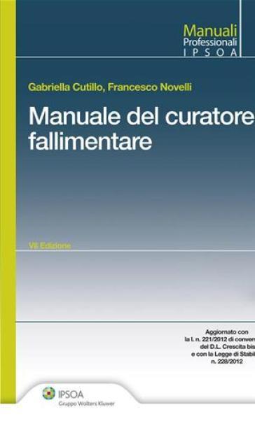 Il manuale del curatore fallimentare - Francesco Novelli | Thecosgala.com