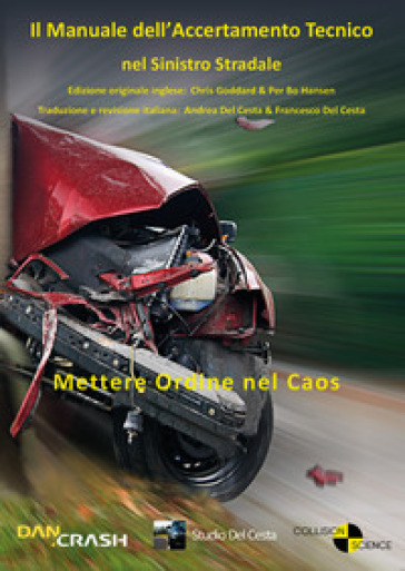 Il manuale dell'accertamento tecnico nel sinistro stradale - A. Del Cesta pdf epub