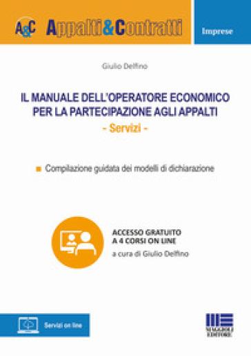 Il manuale dell'operatore economico per la partecipazione agli appalti - Giulio Delfino |