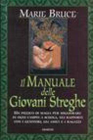 Il manuale delle giovani streghe - Marie Bruce |