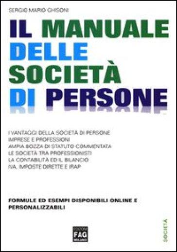 Il manuale delle società di persone - Sergio Mario Ghisoni |