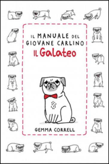 Il manuale del giovane carlino. Il galateo - Gemma Correll |