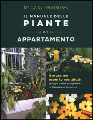 Il manuale delle piante da appartamento - David G. Hessayon |