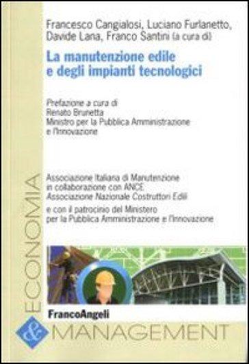 La manutenzione edile e degli impianti tecnologici - F. Cangialosi |