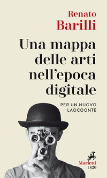 Una mappa delle arti nell'epoca digitale. Per un nuovo Laocoonte - Renato Barilli | Ericsfund.org
