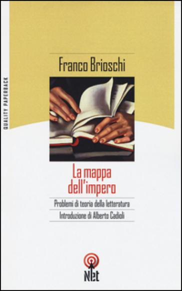 La mappa dell'impero. Problemi di teoria della letteratura - Franco Brioschi pdf epub