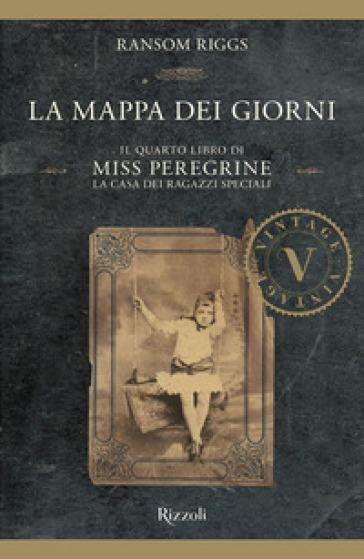 La mappa dei giorni. Il quarto libro di Miss Peregrine. La casa dei ragazzi speciali - Ransom Riggs | Ericsfund.org