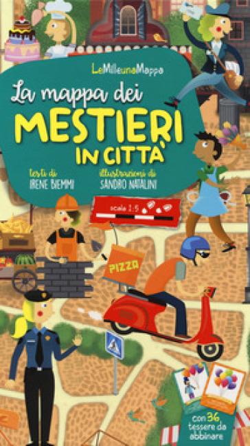 La mappa dei mestieri in città. Ediz. a colori. Con Carte - Irene Biemmi   Thecosgala.com