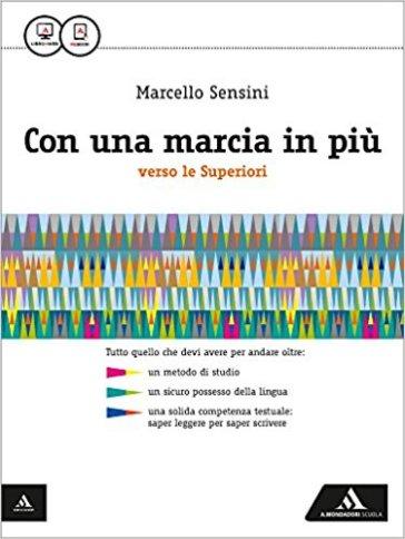 Con una marcia in più. Vol. unico. Per la Scuola media. Con e-book. Con espansione online - Marcello Sensini | Rochesterscifianimecon.com