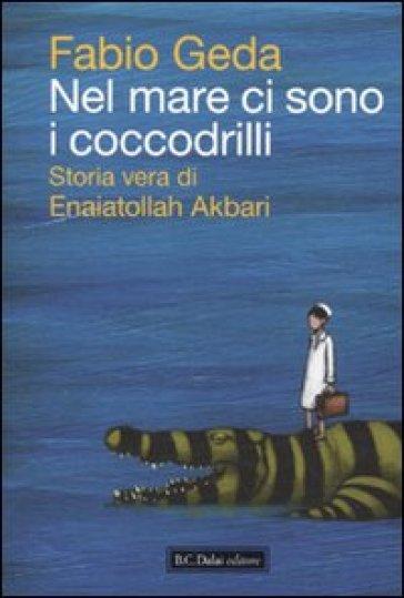 Nel mare ci sono i coccodrilli di F. Geda