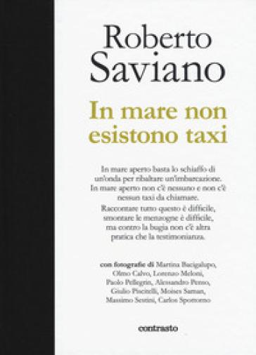 In mare non esistono taxi. Ediz. illustrata - Roberto Saviano |