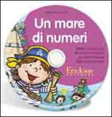 Un mare di numeri. Attività di conoscenza dei numeri e di calcolo per il primo biennio della scuola primaria. CD-ROM -  pdf epub